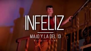Majo y La Del 13 - Infeliz  (Videoclip Oficial)