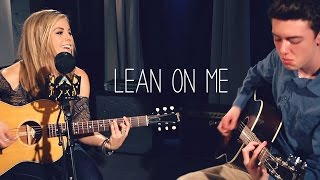 Lean On Me (Bill Withers) - Lindsay Ell & Owen Reynolds Cover
