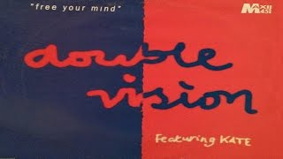 Double Vision feat. Kate - Free Your Mind