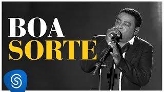 Raça Negra - Boa Sorte (DVD Raça Negra & Amigos) [Video Oficial]