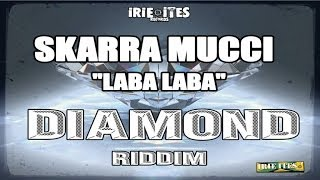 Skarra Mucci - LABA LABA - DIAMOND RIDDIM - IRIE ITES RECORDS