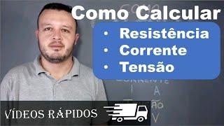 COMO CALCULAR: RESISTÊNCIA - CORRENTE - TENSÃO / Elétrica 023