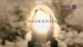 MAGGIE ROGERS - ''Resonant Body'' \\ Lyrics