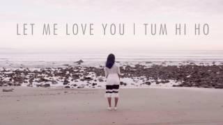 DJ Snake–let me love you–hum tere bin