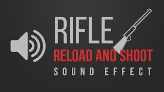 RIFLE Sound Effect - Reload and Shoot