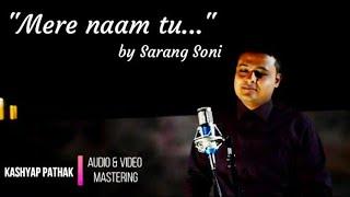 Mere naam tu ZERO covered by Sarang Soni