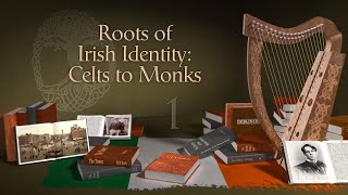 Roots of Irish Identity: Celts and Monks | Irish Identity: History and Literature |The Great Courses
