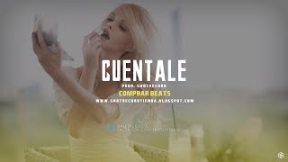 """Cuentale"" - Reggaeton Beat Instrumental Comercial   Prod. by ShotRecord"