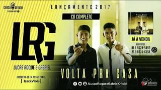 VOLTA PRA CASA - LUCAS ROCK E GABRIEL 2017