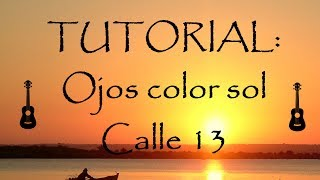 TUTORIAL UKELELE: Ojos color sol - Calle 13