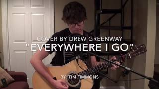 Everywhere I Go - Tim Timmons (Acoustic Cover by Drew Greenway)