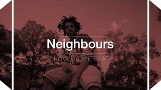 FREE J. Cole Type Beat 2016 - Neighbours (Prod.By Skeyez)