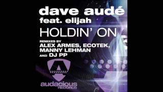 Dave Audé ft. Elijah - Holdin' On (Original Radio)