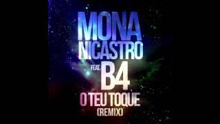 Mona Nicastro feat. B4 - O Teu Toque (Remix)