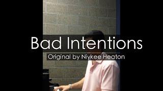 """Bad Intentions"" - Niykee Heaton (Piano Cover) - Niko Kotoulas"