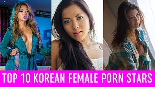 TOP 10 KOREAN FEMALE PORN STARS OF ALL TIME