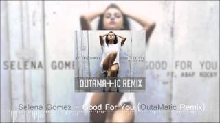 Selena Gomez - Good For You ft. A$AP Rocky (OutaMatic Remix) [ Tropical House ]