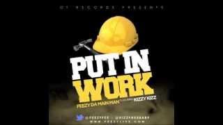 Feezy Da Main Man ft. Kizzy - Put in Work **HOT TRACK**