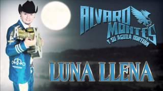 ALVARO MONTES Y SU AGUILA NORTEÑA (LUNA LLENA) 2015