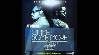 Atumpan - Gimme Some More ft. Sarkodie (Audio Slide)