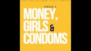 Versus 5 - Money, Girls & Condoms (Radio Edit) [Future House | plasma.digital]