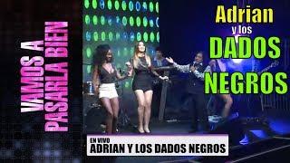 Adrian y los Dados Negros - Cuerpo de Sirena En vivo│Vamos a pasarla bien