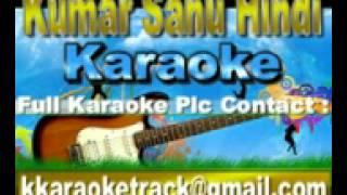 Shikwa Nahin Kisi Se Karaoke Naseeb {1997} Kumar Sanu