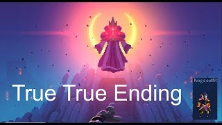 Dead Cells 1.2 Rise Of the Giant | True True ending - King outfit| Tutorial