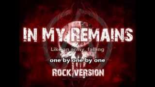 Linkin Park - In My Remains (Rock/Metal Version) +Lyrics *HQ