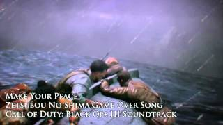 """Zetsubou No Shima Game Over Song (Black Ops III """"Eclipse"""" DLC) """"Make Your Peace"""""""