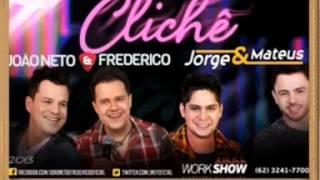 João Neto e Frederico Part. Jorge e Mateus - Clichê [NOVA 2013]