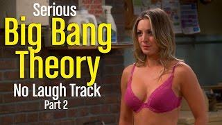 Serious Big Bang Theory 2 - No Laugh Track - S09E01