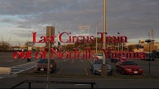 Last Circus Train_ Norfolk VA 27 Mar 2017