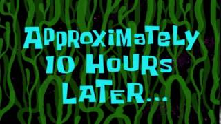 Approximately 10 Hours Later - SpongeBob Time Card