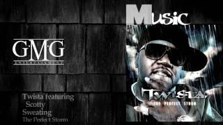 Twista featuring Scotty - sweating