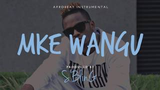 "*EXCLUSIVE* ""Mke Wangu"" Afro Pop Beat 