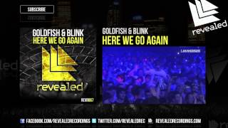 Goldfish & Blink - Here We Go Again (Exclusive Preview) - OUT NOW!
