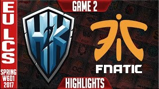H2k vs Fnatic Game 2 Highlights - EU LCS W6D1 Spring 2017 - H2k vs FNC G2