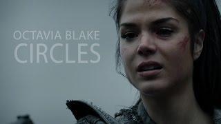 Octavia Blake || Circles || The 100 (+4x06)