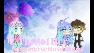 I'm Not Her - Gachaverse