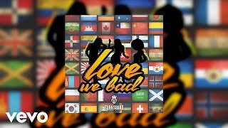 Supa Squad - Love We Bad [Official Audio]