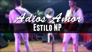 Adios Amor (Cover)-Estilo NP