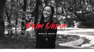 Eram cazut - Monica Nosec (Oficial)