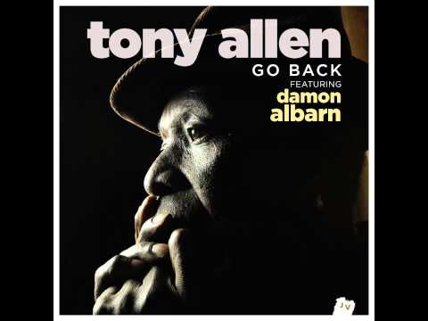 tony-allen-go-back-feat-damon-albarn-radio-edit-2014-new-track-tony-allen-afrobeat