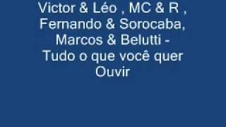 Victor & Léo , MC & R , Fernando & Sorocaba, Marcos & Belutti - Tudo o que você quer ouvir