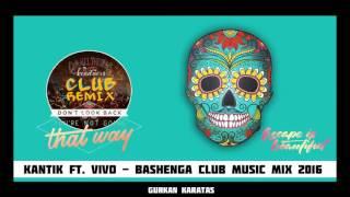Kantik ft. Vivo - Bashenga (Club Music Mix) 2016