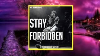 WILL THOMAS- Stay Forbidden   (J. Cole x Branchez Bootleg)