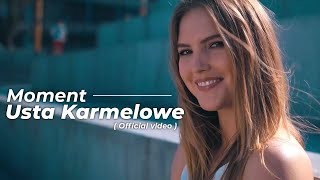 MOMENT - Usta Karmelowe ( Official Video )