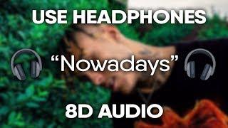 Lil Skies - Nowadays (8D Audio) 🎧