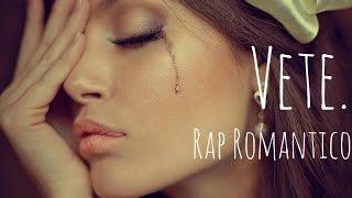Rap Romantico - Vete - Vianne Rdz Ft Migue SD / Adan chi Prod.BeaTsGOy